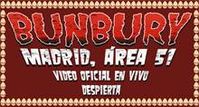 Video oficial en vivo DESPIERTA - BUNBURY MADRID, ÁREA 51